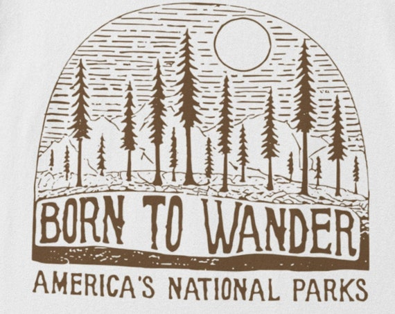 Born to Wander...America's National Parks Hiking T-Shirt