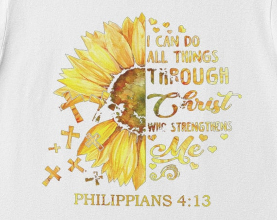 I Can Do All Things Through Christ Who Strengthens Me...Philippians 4:13 T-Shirt