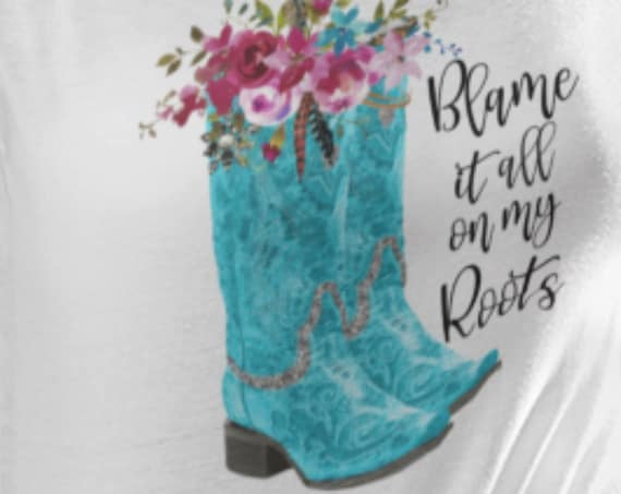 Blame it all on my Roots, Cowgirl Boots T-Shirt