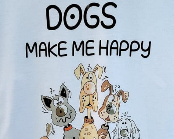 Dogs Make Me Happy, Humans Make My Head Hurt, Various Colors, Fun Gift for Cat Lovers