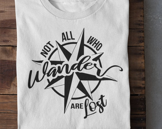 Not All Who Wander Are Lost T-Shirt, Choice of Colors.  FAST SHIPPING!
