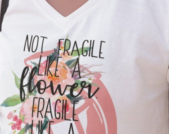 Not Fragile Like a Flower, Fragile Like a BOMB T-Shirt, FAST SHIPPING!