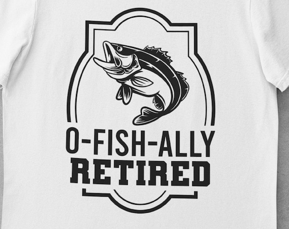 O-Fish-Ally Retired, Great Gift for the newly retired fishermen!  FAST SHIPPING!