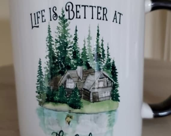Life is Better at the Cabin, Cabin in Woods, Cabin on Lake, 11oz Mug