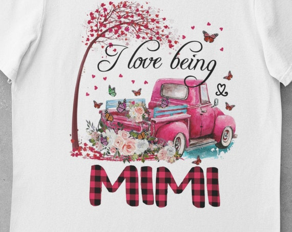 I Love Being MimiT-Shirt, Great Gift for Mimi!
