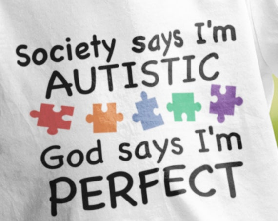 Society Says I'm Autistic, God Says I'm Perfect, Toddler or Youth T-Shirt