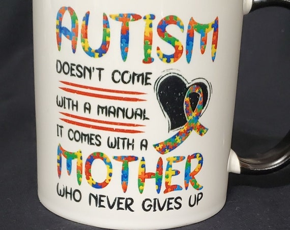Great Gift for Moms of Child with Autism, Autism Mom, Standard Size 11oz Coffee Mug