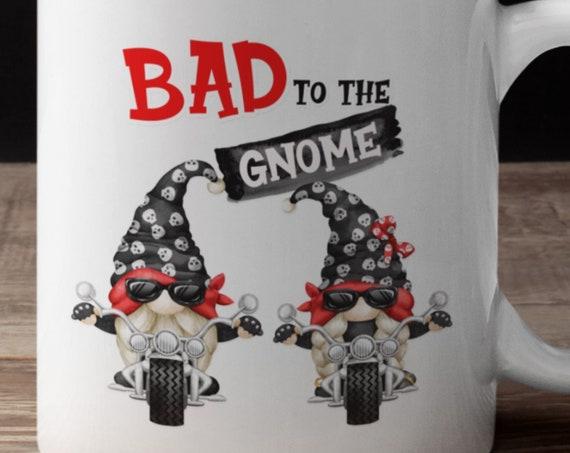 Funny Gift for Bikers, 11 oz Coffee Mug, Bad to the Gnome