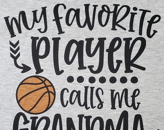 My Favorite Basketball Player Calls Me Grandma (Or Mom), FAST SHIPPING!