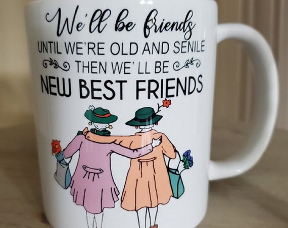 Great Gift for Best Friends, 11 oz Coffee Mug