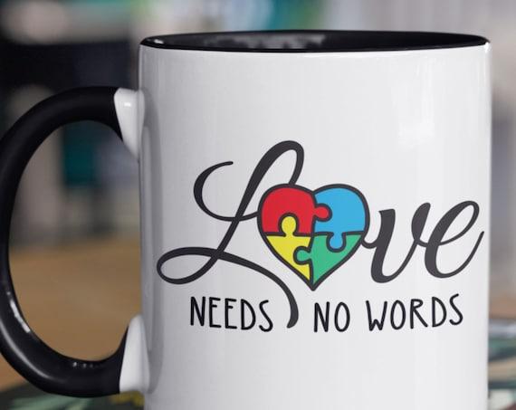 Love Needs No Words Autism Coffee Mug, Standard Size 11 oz