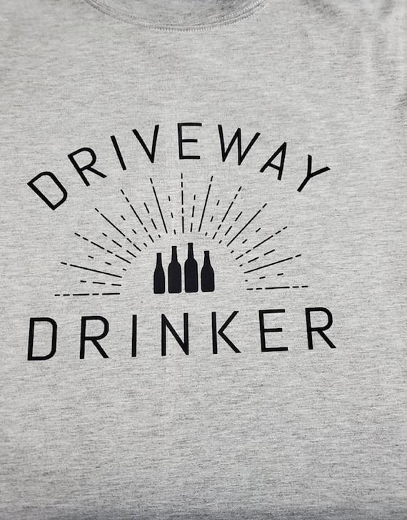 Driveway Drinker T-Shirt