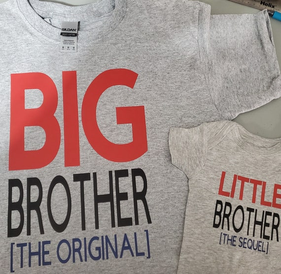 Set of TWO! Big  Brother (The Original) T-Shirt & Little Brother (The Sequel) onesie, FAST SHIP!