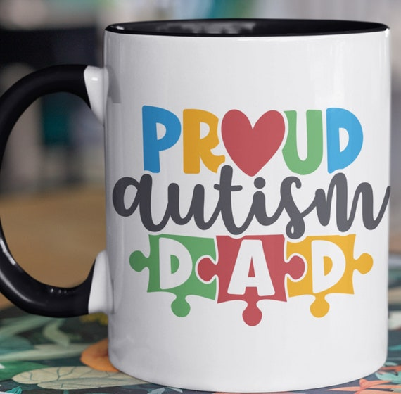 Proud Autism Dad Mug, Standard 11 oz (15 oz also available), Fast Shipping