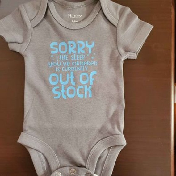 Cute Onesie!  Sorry, the Sleep you ordered is Out of Stock!  Perfect for new baby life!