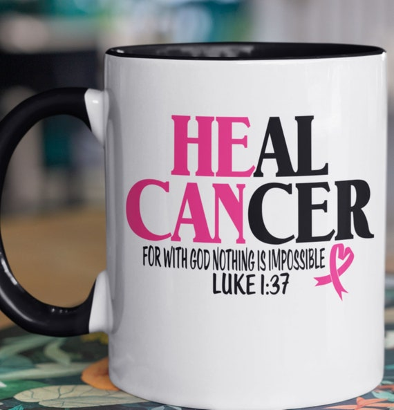 Breast Cancer Awareness 11 oz coffee mug, HE Can Cure Cancer, for with God, Nothing is Impossible, Luke 1:37