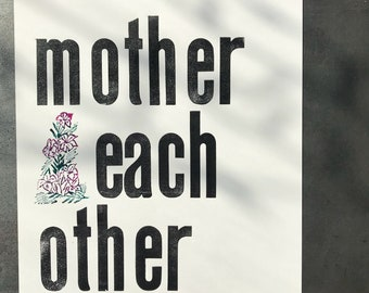 mother each other: letterpress print