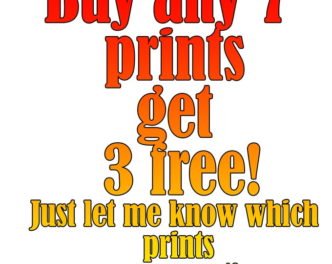 Print Set - Buy 7 get 3 free!