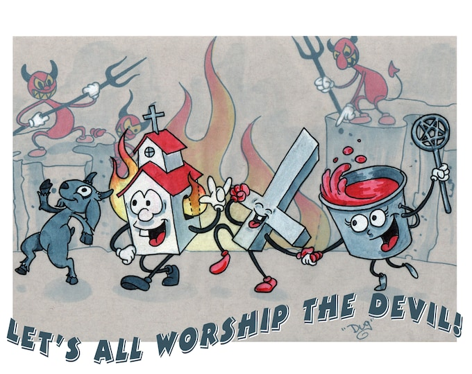 Let's All Worship The Devil! - Art Print
