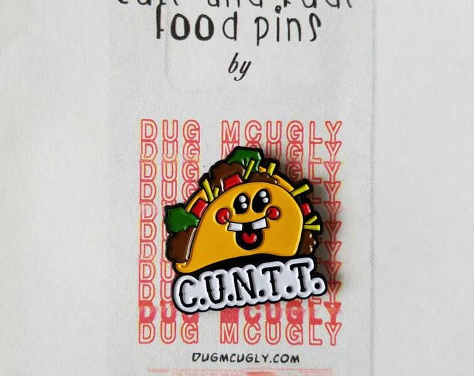 See You Next Taco Tuesday - Enamel Pin - Cute and Rude Food Pins