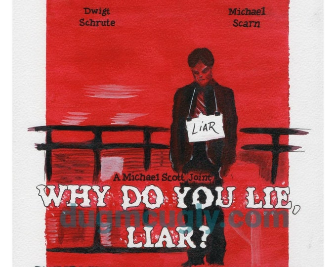 Why do you lie, Liar? - Dwight Shrute - Print - Art based on the Office