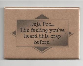 349 - Deja Poo ... The feeling you've heard this crap before.