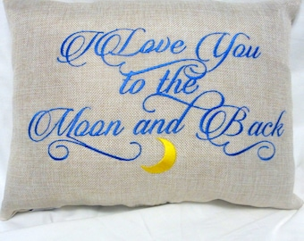 Embroidered Burlap Pillow - Wedding pillow - I Love you to the Moon and Back - Decorative Throw Pillow - Pillows - Wedding Gift