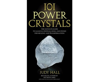 101 Power Crystals by Judy Hall, The Ultimate Guide to Magical Crystals, Gems, and Stones for Healing and Transformation Paperback