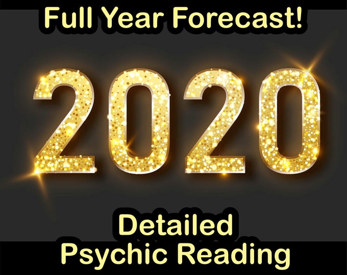 2020 FULL YEAR PSYCHIC Reading, Finance Family Career, Professional Detailed, 20+ Yrs Experience, 2020 Predictions, Full Year Predictions