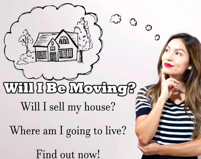 Will I Be Moving? Psychic Reading, Real Estate Home Email Reading, Professional, Detailed, 20+ Years Experience, Psychic Intuitive Reading