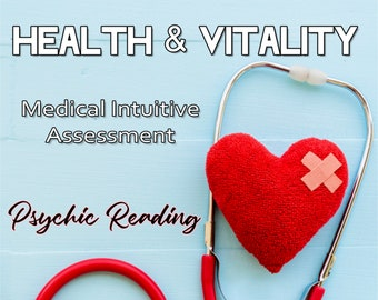 HEALTH Reading, Medical Intuitive Assessment, Professional, Detailed, 20+ Years Experience, Psychic Intuitive Reading, Psychic Reading