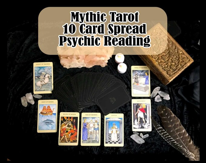 10 CARD TAROT Reading, Professional Detailed, 20+ Yrs Experience, Love Family Finance Career, Mythic Tarot Card Reading, Psychic Reading