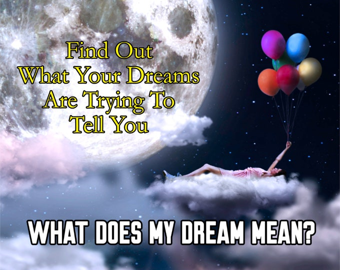 DREAM INTERPRETATION Reading, What Does Your Dream Mean? Professional, Detailed, 20+ Years Experience, Psychic Intuitive Reading