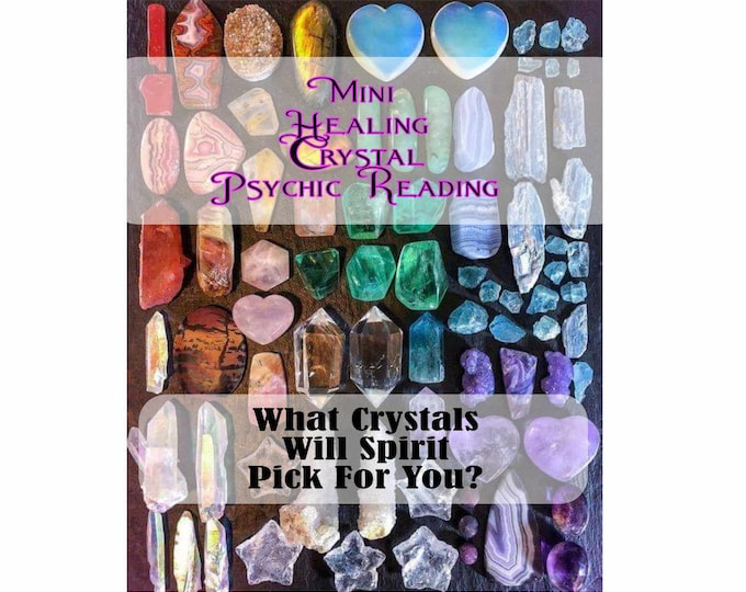 MINI HEALING CRYSTAL Psychic Reading, Professional Detailed, 20+ Yrs Experience, Gemstones Reading, Intuitive Reading, Healing Crystals