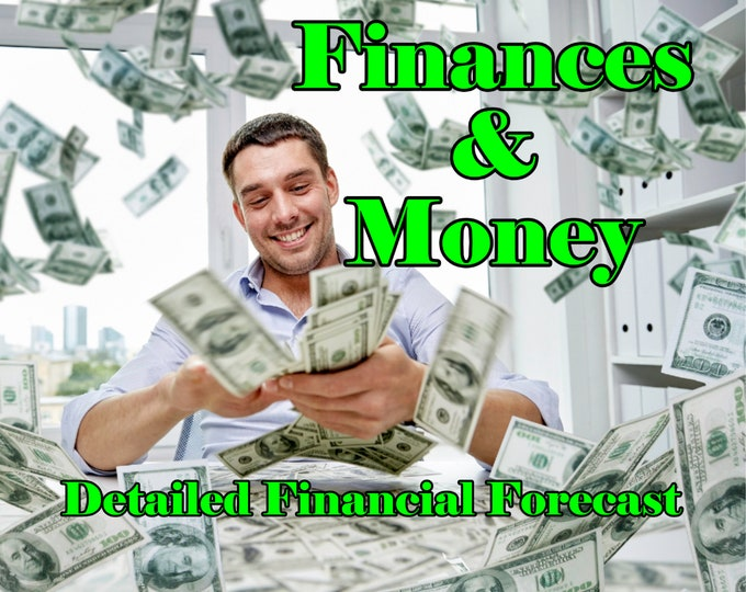 FINANCES & MONEY Reading, Money Finance Forecast, Professional, Detailed, 20+ Years Experience, Psychic Intuitive Reading, Psychic Reading