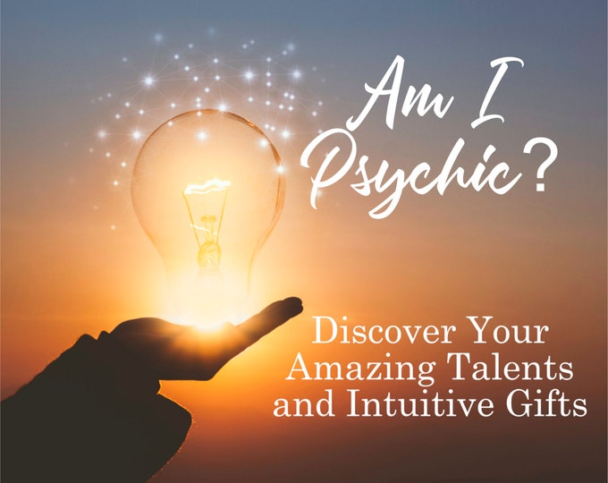 ARE YOU PSYCHIC? Discover Your Psychic and Intuitive Talents, Professional, Detailed, 20+ Years Experience, Psychic Intuitive Reading,