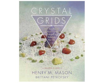Crystal Grids: How to Combine & Focus Crystal Energies to Enhance Your Life by Mason and Petrofsky
