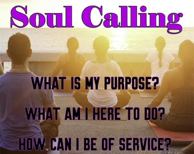 SOUL CALLING Reading, What is Your Purpose? Professional, Detailed, 20+ Years Experience, Psychic Intuitive Reading, Psychic Reading