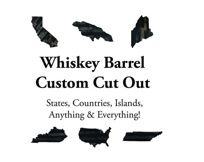Whiskey Barrel Custom Cut Out