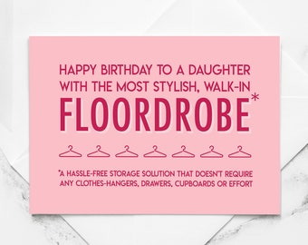 Funny Daughter Birthday Card, For a daughter who has a stylish, walk-in Floordrobe