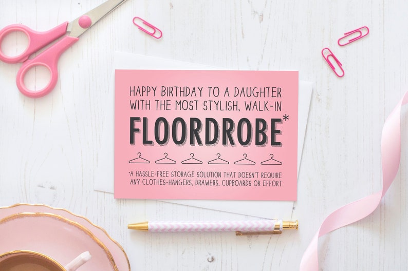 Funny Daughter Birthday Card For A Who Has