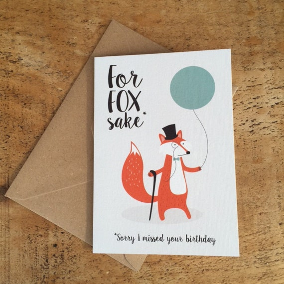 Belated Birthday Card Late For Fox Sake