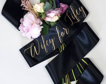 Black or Ivory 'Wifey for Lifey' Hen Party Sash, on trend ribbon colour, with gold polka dot badge - Bridal Shower / Hens / Bachelorette