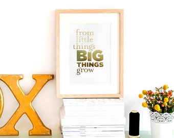 From Little Things Big Things Grow | A4 typography gold foil print | Alykat Creative special Australian song quote edition