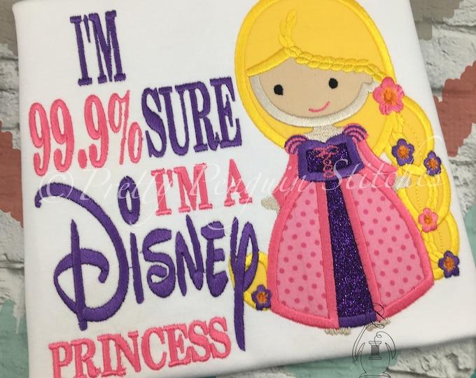 Rapunzel-Cutie Princess Shirt- 99% sure i am a disney princess- Family Vacation Shirt- Applique- Embroidered