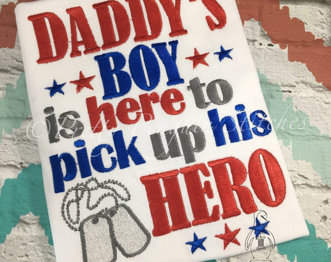 DEPLOYMENT HOMECOMING Shirt: Daddy's Boy is Here to Pick Up His Hero, Military, EMBROIDERED