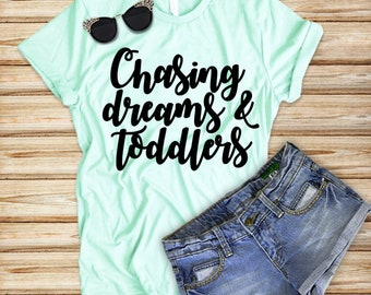 9b9c832d7 Mom Shirt |Chasing Dreams and Toddlers | Mom Life Shirt | Women's shirt |  Women's Mom Shirt | Gift for Mom | Mama Shirt | Momma Shirt