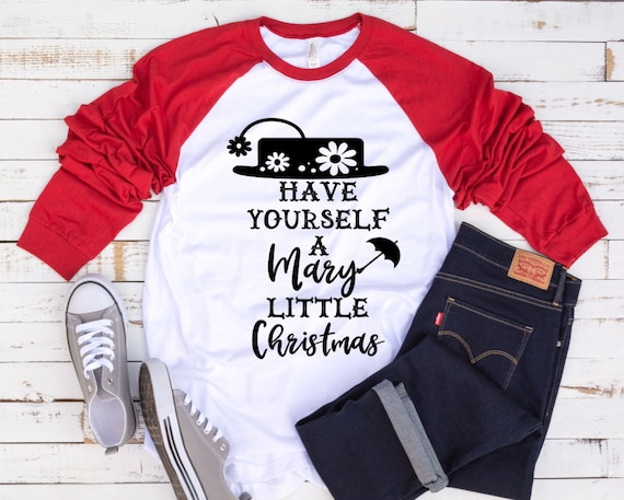 Do It Yourself Christmas Shirts.Have Yourself A Mary Little Christmas Disney Christmas Shirt Women S Christmas Shirt Disney Shirts For Women Mary Poppins Shirt