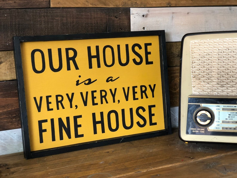 Still Pictures Are All Very Fine And >> Very Fine House House Sign House Rules Sign House Warming Etsy