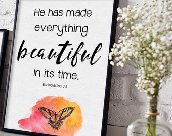 He has made everything beautiful in its time Printable, Ecclesiastes 3:11, INSTANT DOWNLOAD, Bible Verse Art, Scripture Print, Butterfly